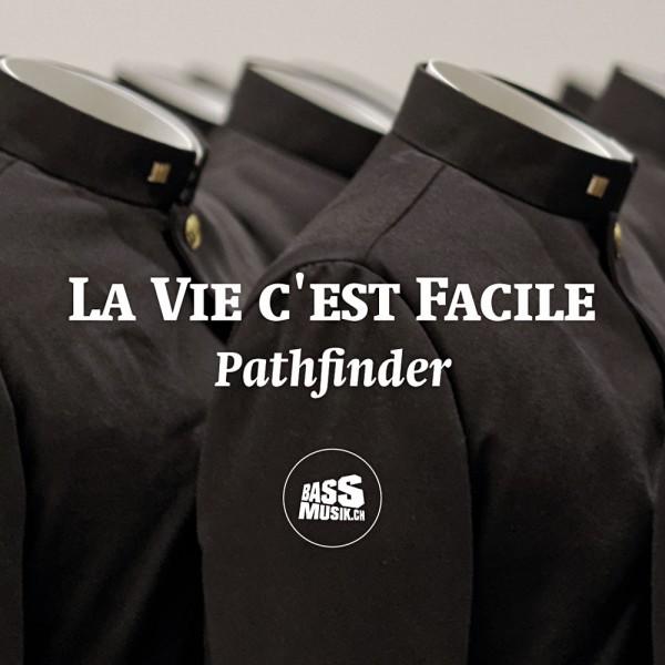 la_vie_cest_facile-_pathfinder